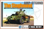 The Staghound - A Visual History of the Series Armoured Car 1940-45